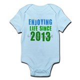 Enjoying Life Since 2013 Infant Bodysuit