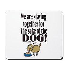 For the Sake of the Dog Mousepad