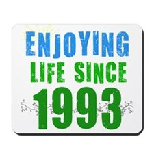 Enjoying Life Since 1993 Mousepad
