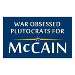 War Obsessed Plutocrats For McCain Sticker
