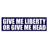 Give Me Liberty Or Give Me Head