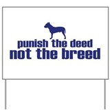 Punish the Deed Yard Sign