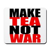 Make Tea Not War Mousepad