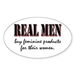 Real Men Buy Feminine Products Oval Sticker