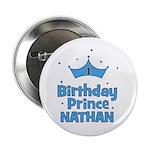 "1st Birthday Prince Nathan! 2.25"" Button"