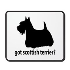 Got Scottish Terrier? Mousepad