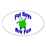 Fat Guys Are Fun Oval Decal