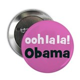 Barack Obama French button Ooh la la! Obama!