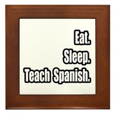 """Eat. Sleep. Teach Spanish."" Framed Tile"