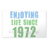 Enjoying life since 1972 Rectangle Decal