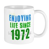Enjoying life since 1972 Mug
