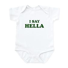 I Say Hella Infant Creeper