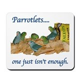 Parrotlets...one isn't enough Mousepad