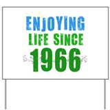 Enjoying Life Since 1966 Yard Sign