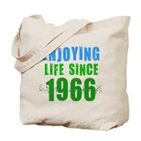 Enjoying Life Since 1966 Tote Bag