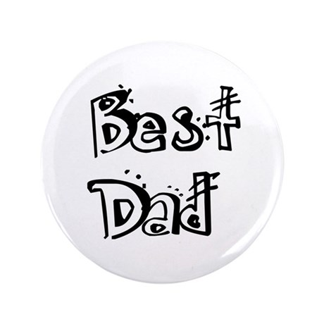 Father's Day Best Dad 3.5&quot; Button