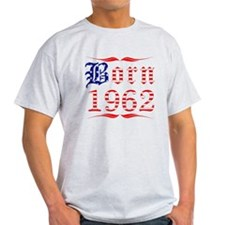 Born All American in 1962 T-Shirt