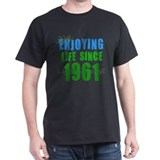 Enjoying Life Since 1961 T-Shirt