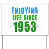 Enjoying Life Since 1953 Yard Sign