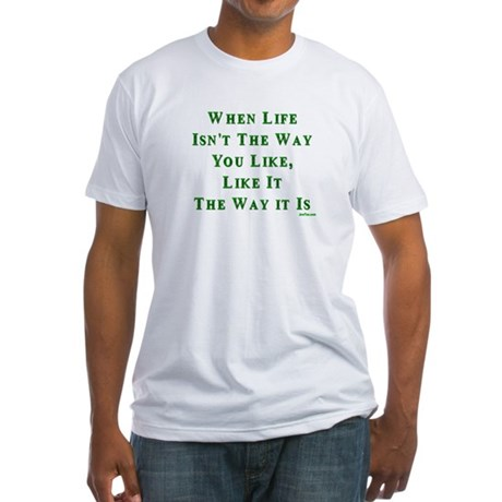 Like Life Jewish Sayings Fitted T-Shirt