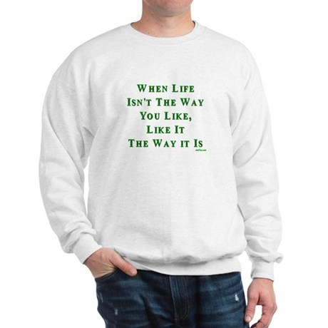 Like Life Jewish Sayings Sweatshirt