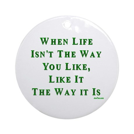 Like Life Jewish Sayings Ornament (Round)