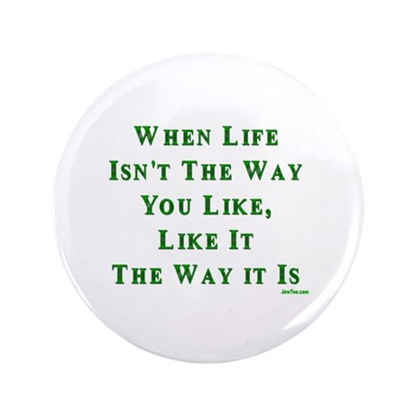"Like Life Jewish Sayings 3.5"" Button"