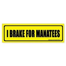 I brake for manatees. Bumper Bumper Sticker