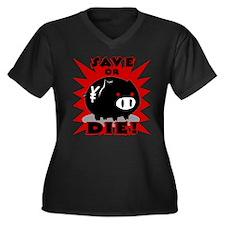 Save or Die! Women's Plus Size V-Neck Dark T-Shirt