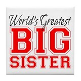 Worlds Greatest Big Sister Tile Coaster