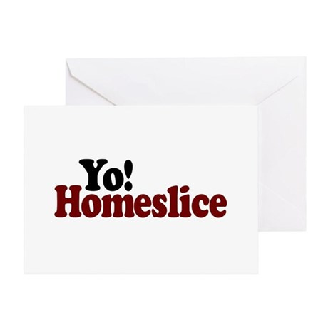 Yo! Homeslice Greeting Card