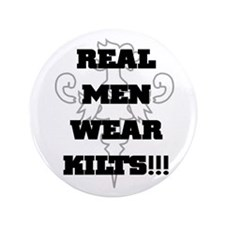 "Real Men Wear Kilts 3.5"" Button"