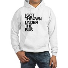 """Thrown Under the Bus"" Hoodie"
