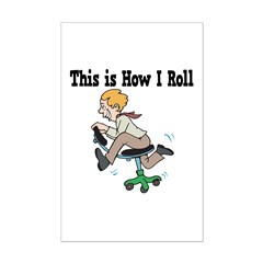 How I Roll (Office Chair) Posters