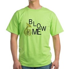 Blow My French Horn! T-Shirt