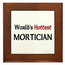 World's Hottest Mortician Framed Tile