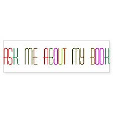 Ask Me About My Book Bumper Bumper Sticker