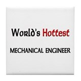 World's Hottest Mechanical Engineer Tile Coaster