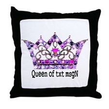 Queen of txt msgN Throw Pillow