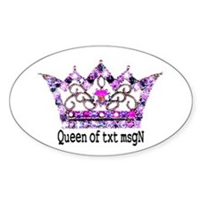 Queen of txt msgN Oval Decal