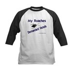 My Roaches Demanded Hotels Kids Baseball Jersey