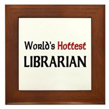 World's Hottest Librarian Framed Tile