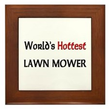 World's Hottest Lawn Mower Framed Tile