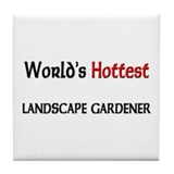 World's Hottest Landscape Gardener Tile Coaster