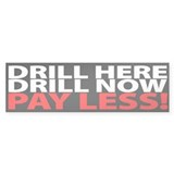 """DRILL HERE, DRILL NOW..."" Bumper Sticke"