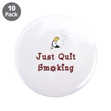 "Just Quit Smoking 3.5"" Button (10 pack)"