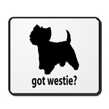 Got Westie? Mousepad