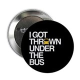 """Thrown Under the Bus"" 2.25"" Button (100 pack)"