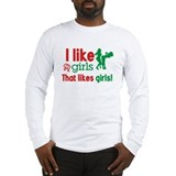 I like girls that like girls Long Sleeve T-Shirt