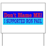 Don't Blame ME-RP Yard Sign
